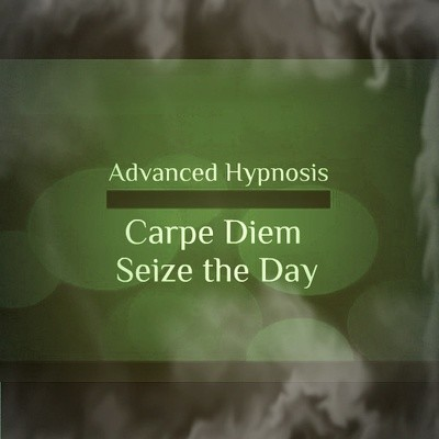 Carpe Diem (Seize the Day) Hypnotherapy Hypnosis Download or CD
