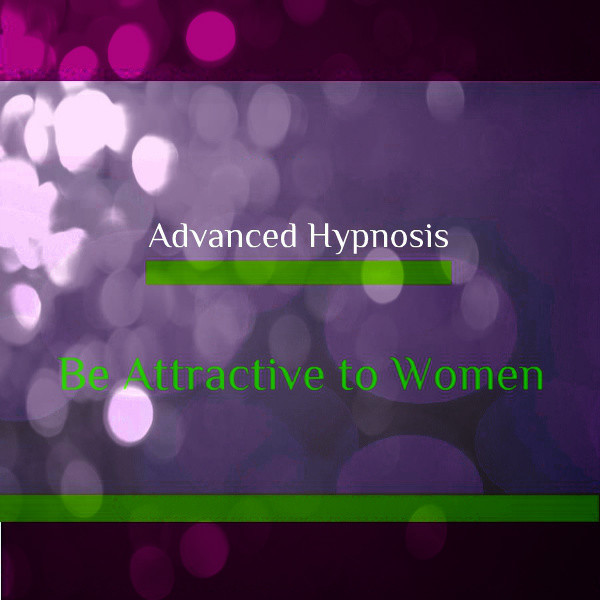 Be Attractive to Women, Self hypnosis hypnotherapy CD