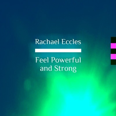 Feel Powerful and Strong, Self Hypnosis Hypnotherapy Download or CD