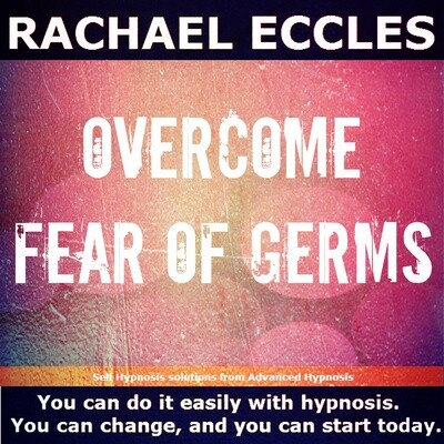 Overcome Fear of Germs OCD Germ and Bacteria Hypnotherapy Self Hypnosis MP3 Download or CD