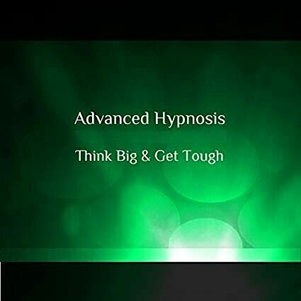 Think Big & Get Tough Ambition, Motivation Hypnotherapy Hypnosis Download or CD