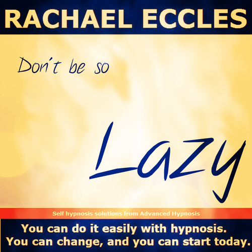 Don't Be So Lazy, Achieve Ultimate Motivation, Hypnotherapy Hypnosis Download or CD
