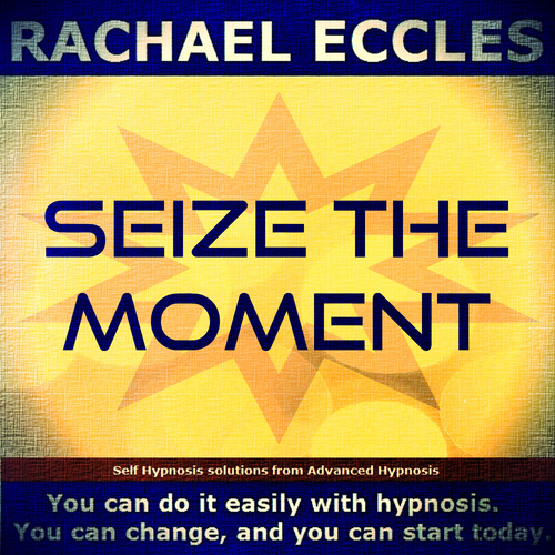 Seize The Moment, Motivational, Get Motivated Hypnotherapy Hypnosis Download or CD