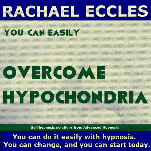 Overcome Hypochondria, Fear of Illness & Health Anxiety Hypnotherapy Hypnosis Download or CD