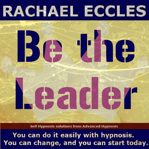 Be the Leader, Charisma, Leadership, Self Belief Hypnosis Download or CD