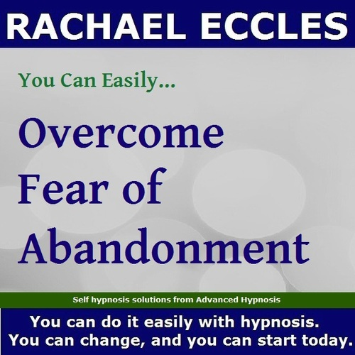 Fear of Abandonment Hypnotherapy to Manage and Overcome Your Fear of Abandonment,  Hypnosis Download or CD