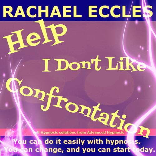I Don't Like Confrontation, How To Manage Confrontation and Stay Calm and in Control, Hypnosis Download or CD
