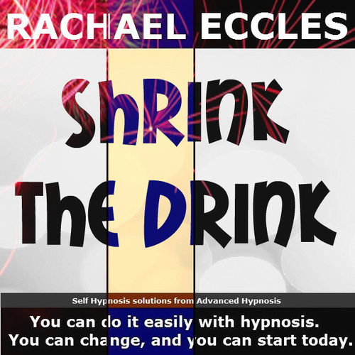 Shrink the Drink, Alcohol Reduction Hypnotherapy Hypnosis Download or CD