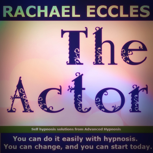 The Actor: Enhance Your Stage Presence & Confidence, Hypnotherapy for Performers, Stop Stage Fright, Hypnosis Download or CD