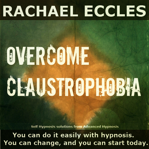 Overcome Claustrophobia,  Reduce Fear of Confined, Small Spaces or Feeling Trapped, Hypnotherapy Hypnosis Download or CD