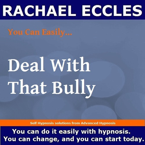 Deal with that Bully, 3 track Hypnotherapy Self Hypnosis CD