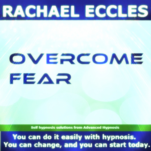 Overcome Fear, Hypnotherapy, Feel Strong, Safe, in Control, Self Hypnosis CD
