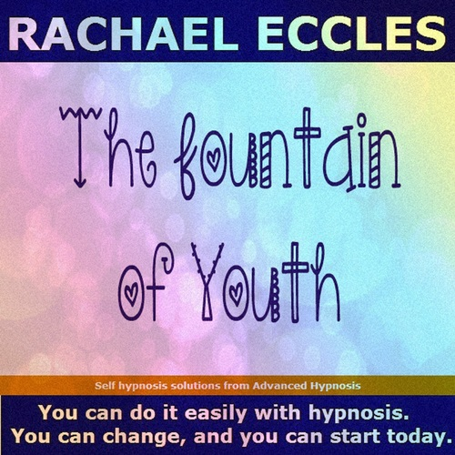 The Fountain of Youth: Turn Back the Clock & Feel Younger & Rejuvenated 2 track hypnotherapy Hypnosis CD