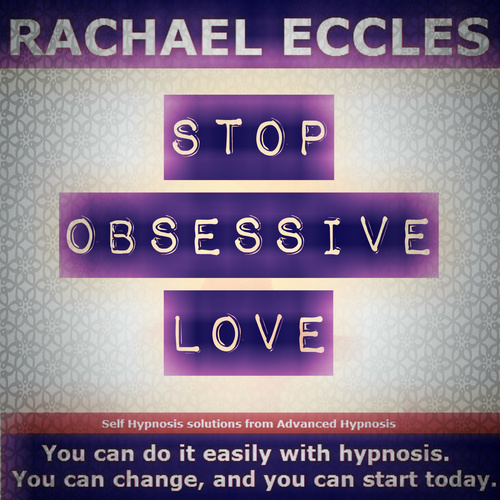 Stop Obsessive Love, 2 track Hypnotherapy Self Hypnosis CD
