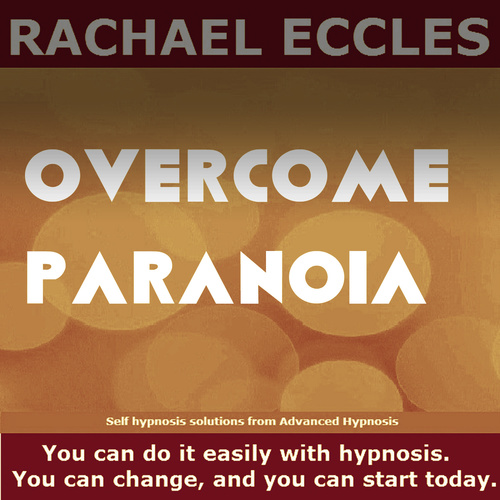 Overcome Paranoia, Be Less Paranoid, Hypnotherapy Self Hypnosis CD