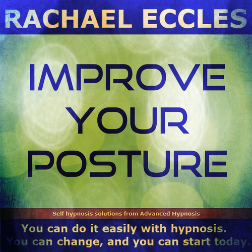 Improve Your Posture, Better Posture, Hypnotherapy Self Hypnosis CD