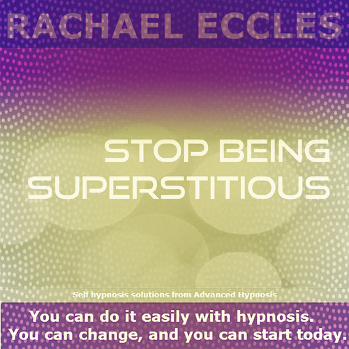 Stop Being Superstitious, Stop Believing in Superstitions, Hypnotherapy Self Hypnosis CD
