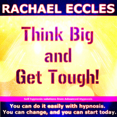 Think Big & Get Tough Ambition, Motivation 3 track Self Hypnosis Hypnotherapy MP3 download