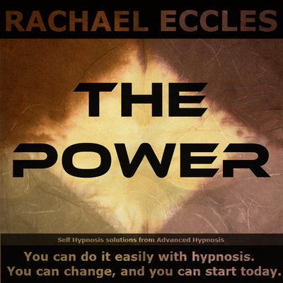 The Power: Supreme Confidence, Personal Power & Positive Energy, Be Powerfully Confident Self Hypnosis Download or CD