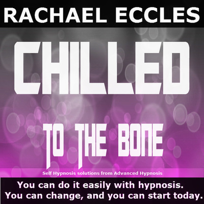 Chilled To The Bone: Relax and Feel Ultimate Calm, Hypnosis Download or CD