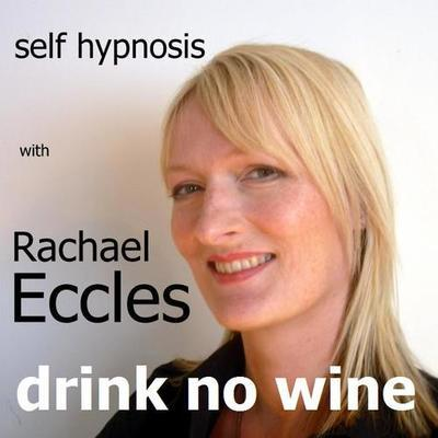 Drink No Wine, Give up Wine Hypnotherapy, Hypnosis Download or CD