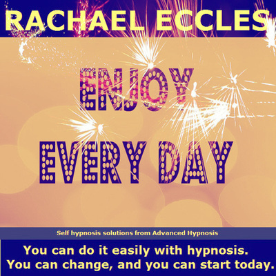 Enjoy Every Day, Be Positive & Happy Hypnotherapy Hypnosis Download or CD