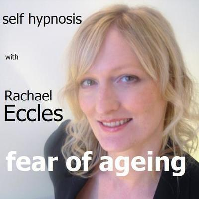 Fear of Ageing, Overcome Fear of Getting Old Hypnotherapy, Hypnosis Download or CD