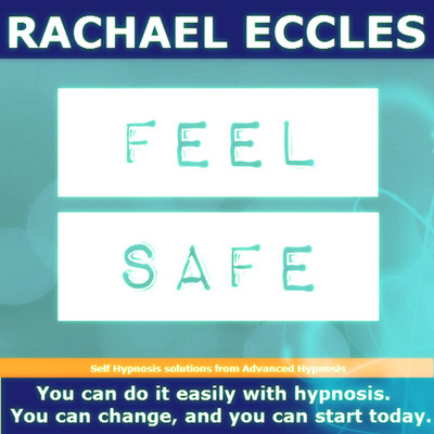 Feel Safe, Self Hypnosis Hypnotherapy To Feel More Safe & Secure, Hypnosis Download or CD