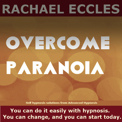Overcome Paranoia, Hypnotherapy Self Hypnosis Download or CD