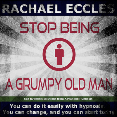 Stop Being a Grumpy Old Man Hypnotherapy to Help You Become Less Irritable and More Tolerant Hypnosis Download or CD