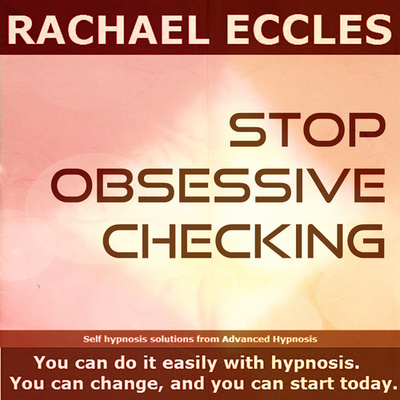 Stop Obsessive Checking OCD Repetitive Compulsive Checking Hypnotherapy Self Hypnosis Download or CD