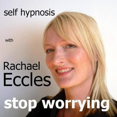 Stop Worrying Hypnotherapy Hypnosis Download or CD
