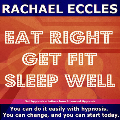 Eat Right, Get Fit, Sleep Well Health & Fitness Motivation Hypnotherapy Hypnosis Download or CD