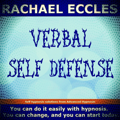 Verbal Self Defense: Next Time You are Verbally Attacked You Will be Ready, Hypnotherapy Hypnosis Download or CD