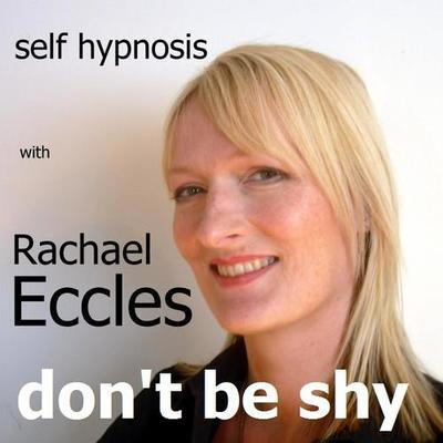 Don't Be Shy, Overcome Shyness Hypnotherapy Hypnosis Download or CD