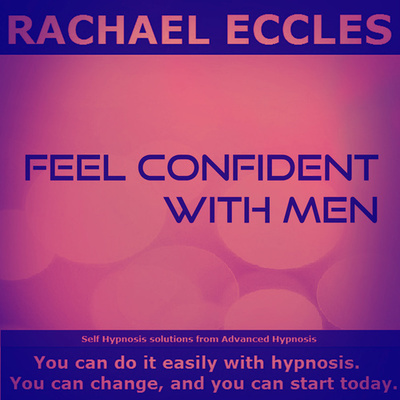 Feel Confident With Men, Talk Easily and Confidently With Men Hypnotherapy, Hypnosis Download or CD