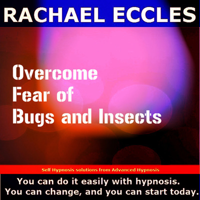 Overcome Fear of Bugs and Insects, Entomophobia Phobia Hypnotherapy Treatment, Hypnosis Download or CD