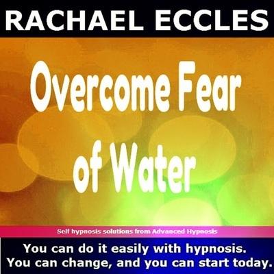 Overcome Fear of Water, Aquaphobia Hypnotherapy Phobia Treatment, Hypnosis Download or CD