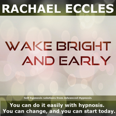 Wake Bright & Early Hypnotherapy to Naturally Wake Up Early in the Morning Feeling Refreshed and Motivated, Hypnosis Download or CD