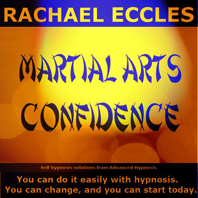 Martial Arts Confidence, Hypnotherapy Hypnosis Download or CD