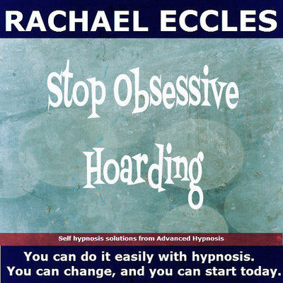 Stop Obsessive Hoarding, Self Hypnosis 2 track Hypnotherapy CD