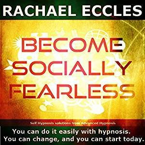Become Socially Fearless, Overcome Social Anxiety and Be Confident in Social Situations, Hypnosis Download or CD