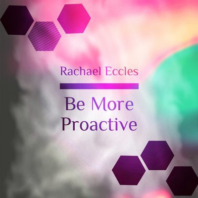 Be More Proactive Hypnotherapy Hypnosis Download or CD