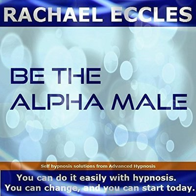 Be the Alpha Male, 2 tracks hypnotherapy Meditation Hypnosis CD