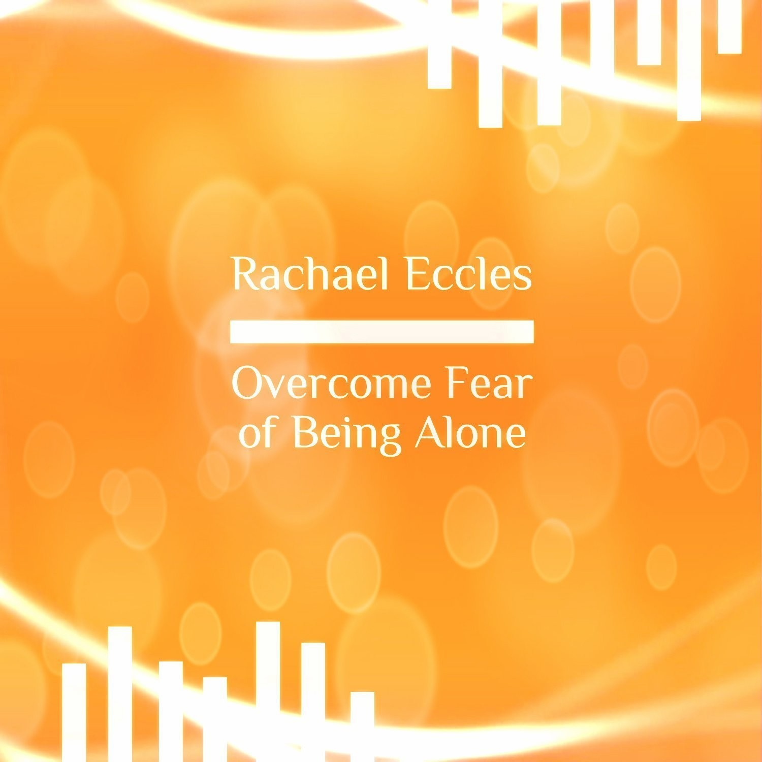 Overcome Fear of Being Alone, Hypnotherapy Hypnosis Download or CD