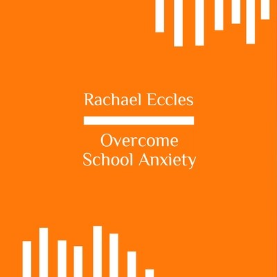 Overcome School Anxiety, Hypnotherapy for Fear of School, Hypnosis Download or CD