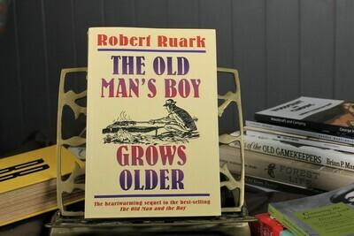 The Old Man's Boy Grows Older by Robert Ruark