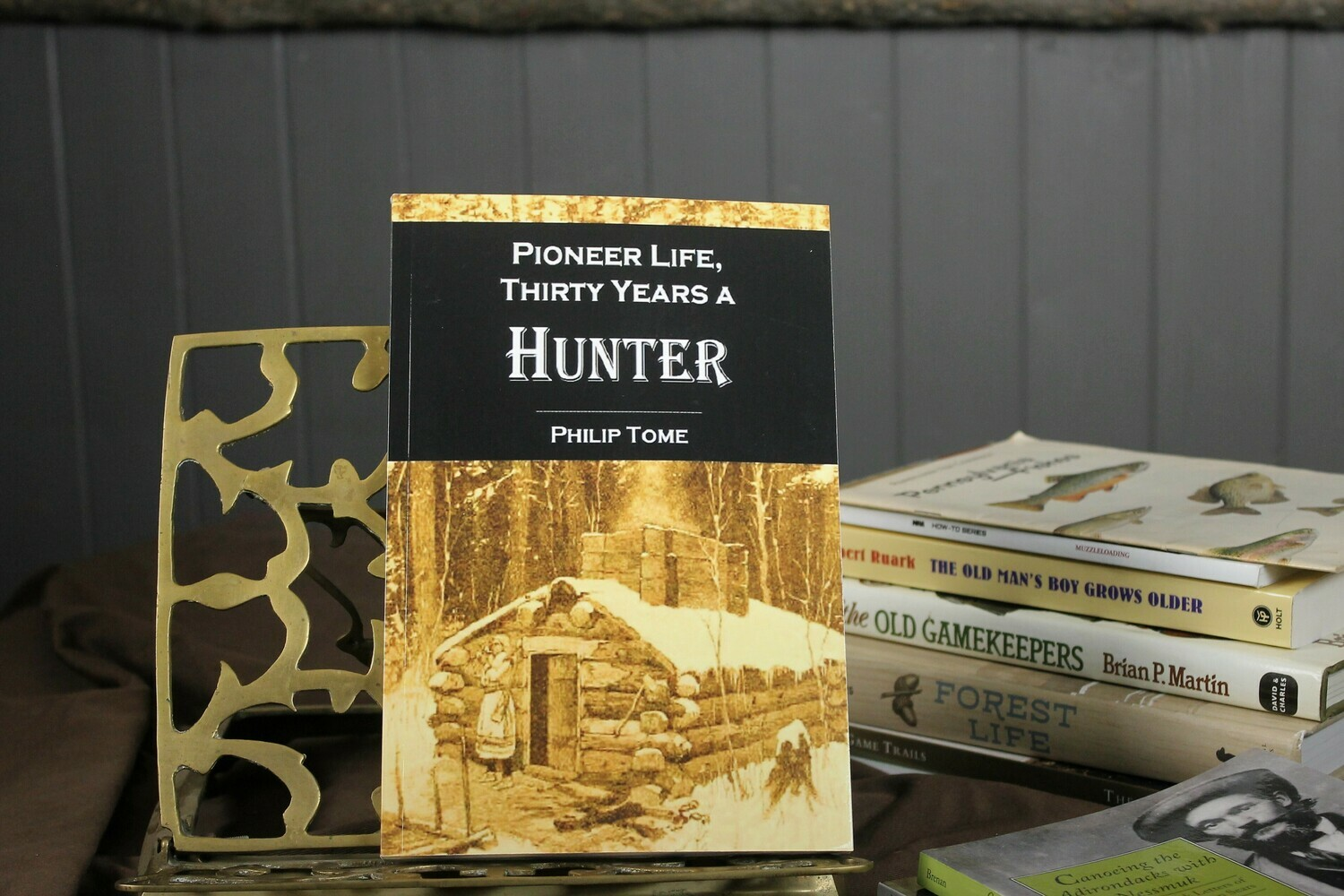 Pioneer Life, Thirty Years a Hunter by Philip Tome