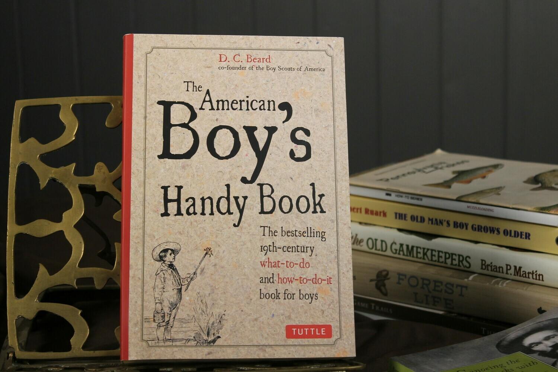 The American Boy's Handy Book by D.C. Beard