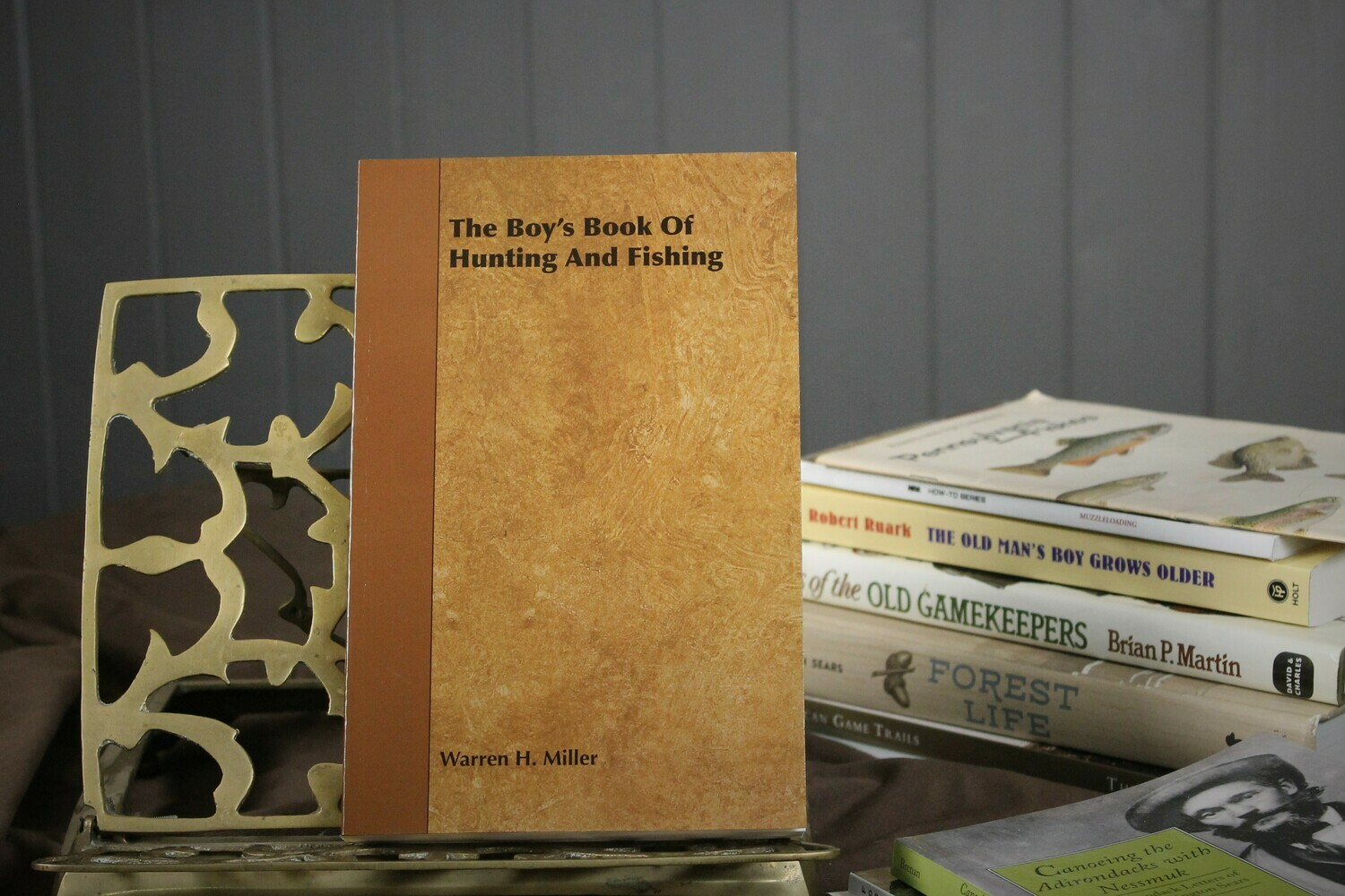 The Boy's Book of Hunting and Fishing by Warren H. Miller